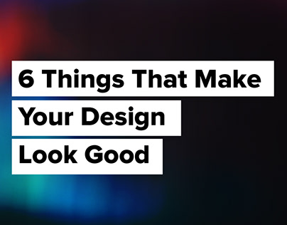Things that make your design look good