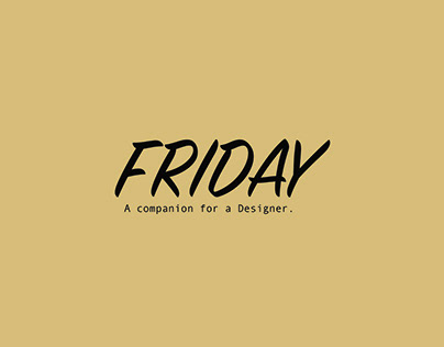 FRIDAY A companion for a designer