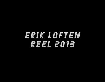 ✖ ERIK LOFTEN ✖ MEGA REEL ✖ 2013 ✖