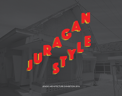Juragan Style - Jengki Architecture Exhibition
