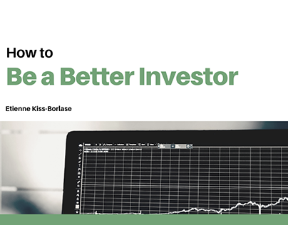Etienne Kiss-Borlase | How to Be a Better Investor