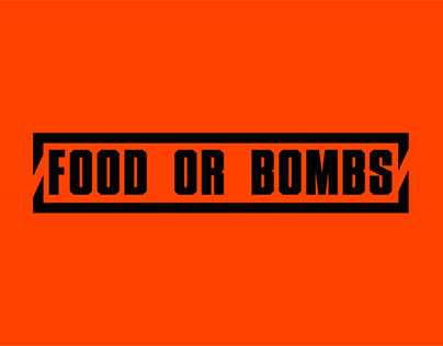 FOOD OR BOMBS // branding for a protest movement