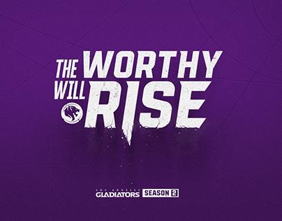 The Worthy Will Rise - LA Gladiators Marketing Campaign