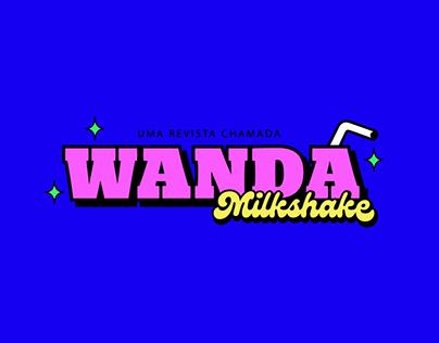 Projeto Editorial Uma Revista Chamada Wanda Milkshake