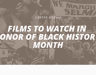 Carter Boehm | Films to Celebrate Black History Month
