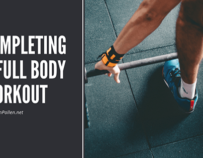 Completing a Full Body Workout