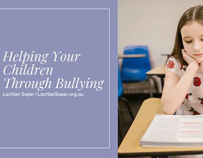 Helping Your Children Through Bullying
