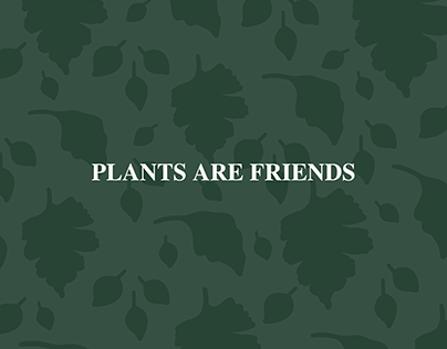 :: Plants Are Friends ::