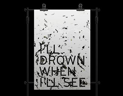 I'll drown - Poster design