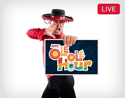 KFC Ole Ole Hour - FB LIVE Campaign