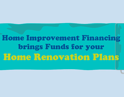 Home Improvement Financing Brings Funds for Home Renova