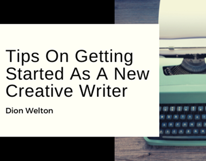 Tips On Getting Started As A New Creative Writer