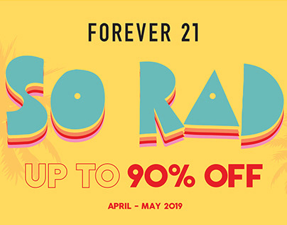 Forever 21 Campaign - Email, Postcard, In-Store Signage