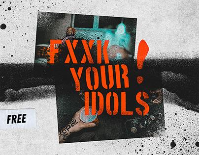 FXXK your Idols! // free spray kit