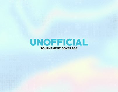 UNOFFICIAL Tournament Covarage