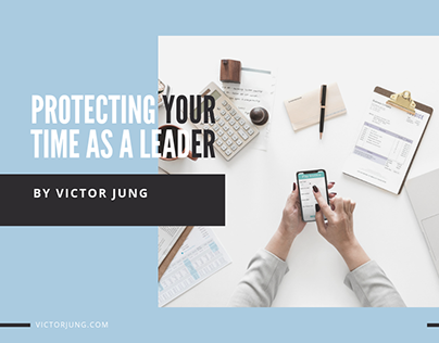 Protecting Your Time as a Leader