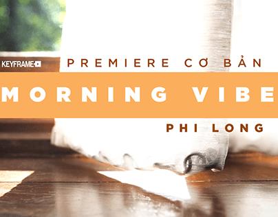 Morning Vibe - Phi Long