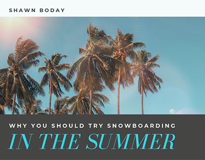 Why You Should Try Snowboarding in the Summer