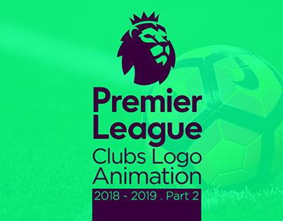 Premier League - Clubs Logo Animation - 2018/2019 - P2