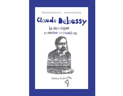 """""""Claude Debussy, la musique comme sensation"""""""