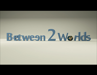 Between 2 Worlds
