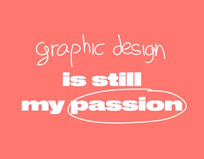 Graphic design is still my passion