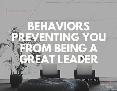 James Kassouf | Behaviors Preventing you from Leading