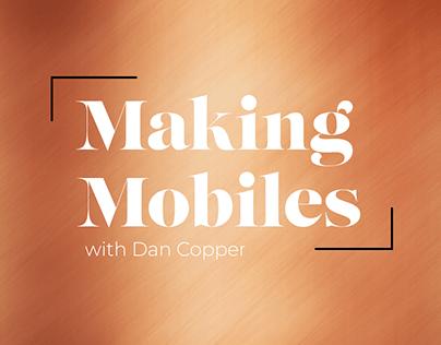 Making Mobiles with Dan Copper, April 2021