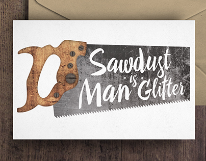 Sawdust is Man Glitter Commissioned Birthday Card