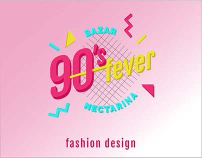 90's fever | Fashion Design