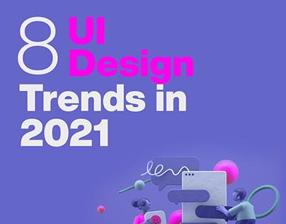 8 UI Design Trends in 2021
