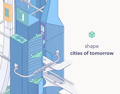 Shape Cities of Tomorrow