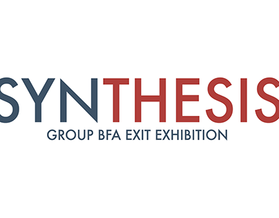 SYNTHESIS - Group BFA Exit Exhibition
