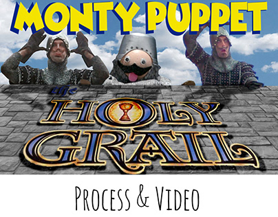Monty Puppet and the Holy Grail: Process & Video