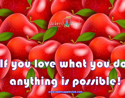 If you love what you do, anything is possible!