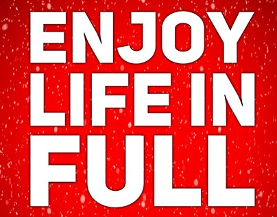 Enjoy Life..