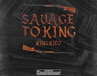 "Single Artwork: King Kilo ""Savage To King"""