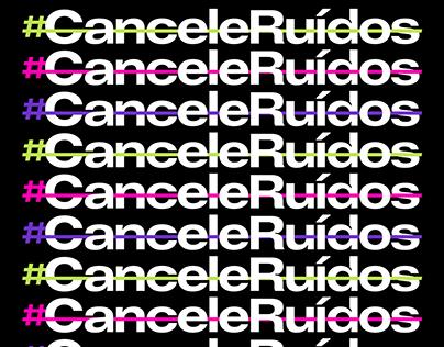 #CanceleRuídos