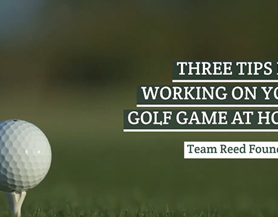 Three Tips for Working on Your Golf Game at Home