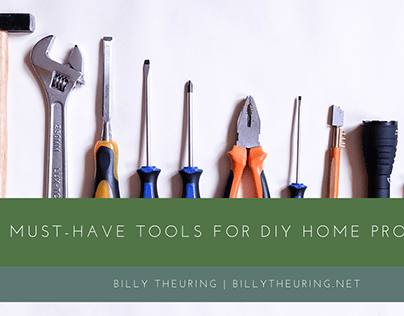 Must-Have Tools for DIY Home Projects | Billy Theuring