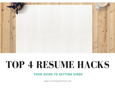 Alvin Hope Johnson | Top 4 Resume Hacks