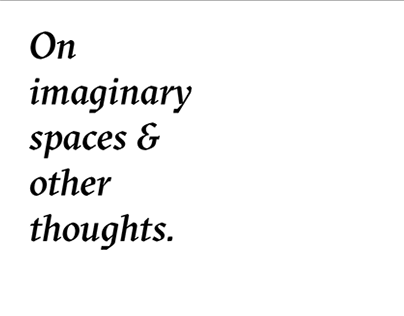 On Imaginary Spaces & Other Thoughts