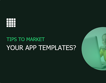 Tips to Market your App templates?