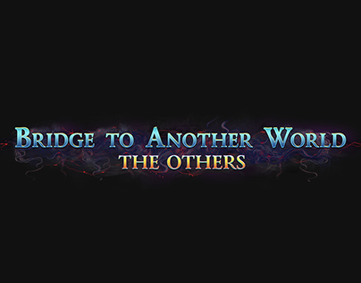 Bridge To Another World 2 - The Others