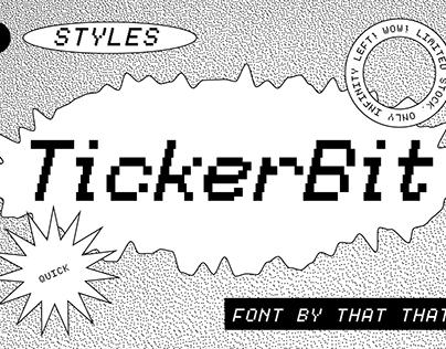 Tickerbit Typeface