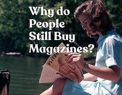 Why do People Still Buy Magazines?