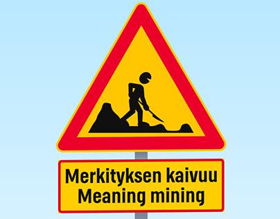 Meaning mining / Merkityksen kaivuu