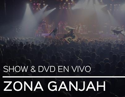 Show en vivo + DVD - ZONA GANJAH