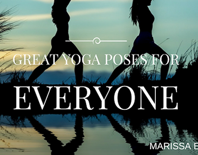 Great Yoga Poses For Everyone
