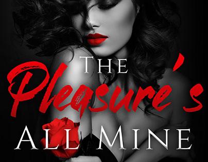 The Pleasure's All Mine Book Cover Project